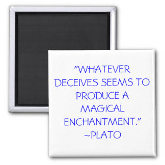 Plato saying magnet