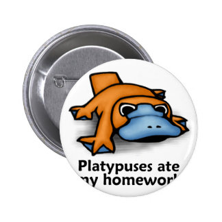 Platypuses ate my Homework 2 Inch Round Button
