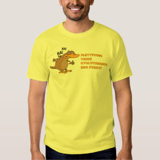 Platypuses Think Evolutionists Are Funny Shirt