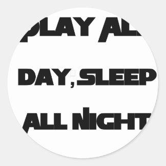 Play All Day, Sleep All Night Classic Round Sticker