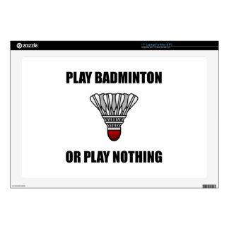 """Play Badminton Or Nothing 17"""" Laptop Skins"""