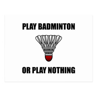 Play Badminton Or Nothing Postcard