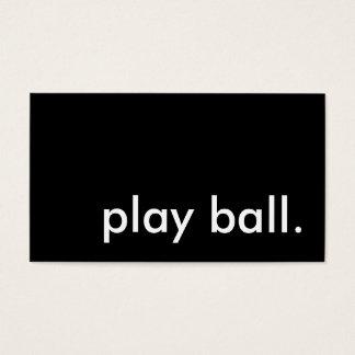 play ball. business card