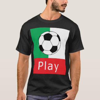 Play Ball Italy Soccer T-Shirt