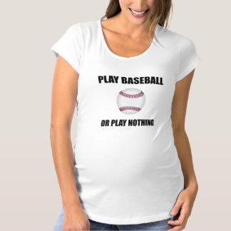 Play Baseball Or Nothing Maternity T-Shirt