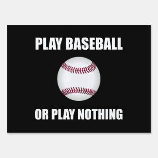 Play Baseball Or Nothing Yard Sign