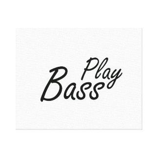 Play bass black text canvas print