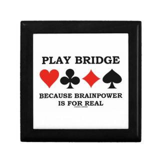Play Bridge Because Brainpower Is For Real Keepsake Box