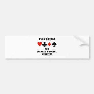 Play Bridge For Mental & Social Benefits Bumper Stickers