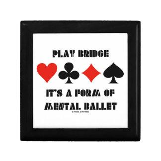 Play Bridge It's A Form Of Mental Ballet Keepsake Box