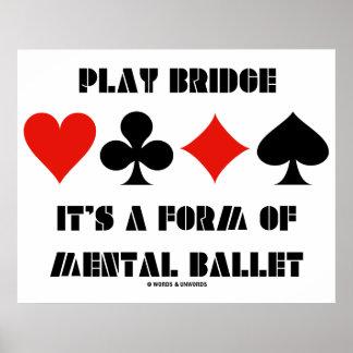 Play Bridge It's A Form Of Mental Ballet Poster