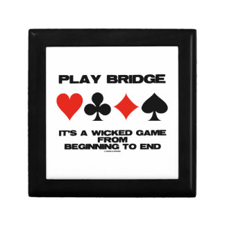 Play Bridge It's A Wicked Game From Beginning End Gift Box