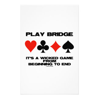 Play Bridge It's A Wicked Game From Beginning End Stationery