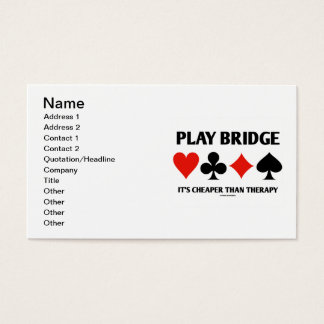 Play Bridge It's Cheaper Than Therapy (Card Suits) Business Card