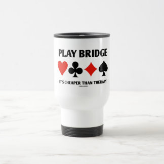 Play Bridge It's Cheaper Than Therapy (Card Suits) Travel Mug