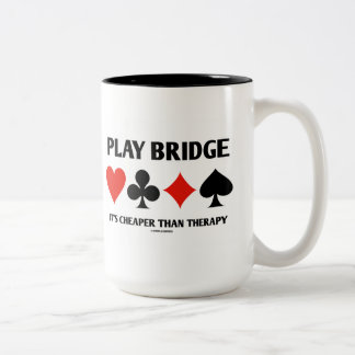 Play Bridge It's Cheaper Than Therapy (Card Suits) Two-Tone Coffee Mug