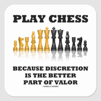 Play Chess Because Discretion Better Part Valor Square Sticker