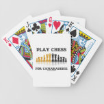 Play Chess For Camaraderie (Reflective Chess Set) Bicycle Card Deck