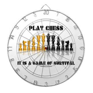 Play Chess It Is A Game Of Survival (Chess Set) Dart Board
