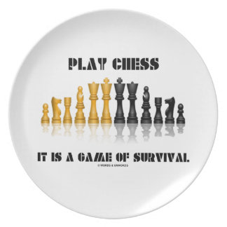 Play Chess It Is A Game Of Survival (Chess Set) Plates