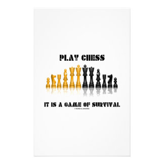 Play Chess It Is A Game Of Survival (Chess Set) Stationery