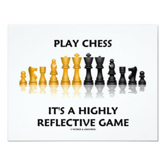 Play Chess It's A Highly Reflective Game Card