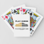 Play Chess It's An Intelligent Game (Chess Advice) Bicycle Card Deck