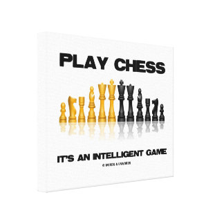 Play Chess It's An Intelligent Game Chess Set Canvas Print