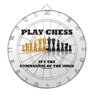 Play Chess It's The Gymnasium Of The Mind Dartboard With Darts