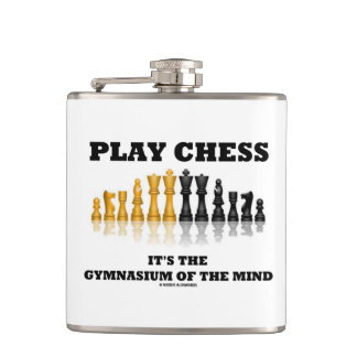 Play Chess It's The Gymnasium Of The Mind Hip Flask