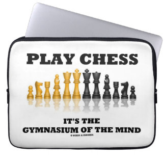 Play Chess It's The Gymnasium Of The Mind Laptop Sleeve