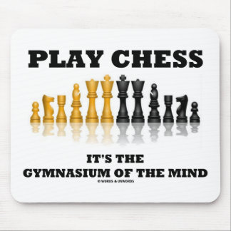 Play Chess It's The Gymnasium Of The Mind Mouse Pads