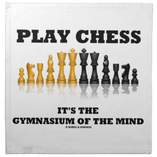 Play Chess It's The Gymnasium Of The Mind Printed Napkins