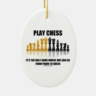 Play Chess Where One Can Go Pawn To Queen Ceramic Ornament
