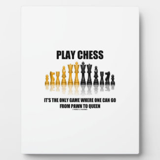 Play Chess Where One Can Go Pawn To Queen Plaque