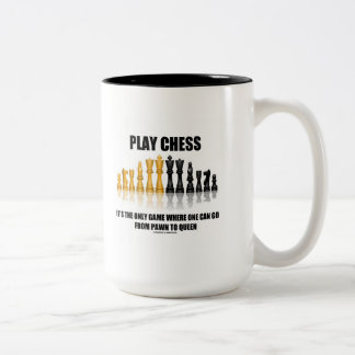 Play Chess Where One Can Go Pawn To Queen Two-Tone Coffee Mug