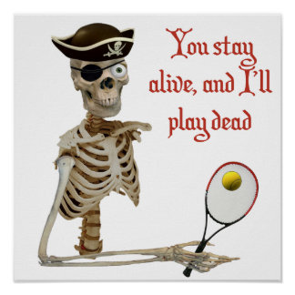 Play Dead Tennis Pirate Posters