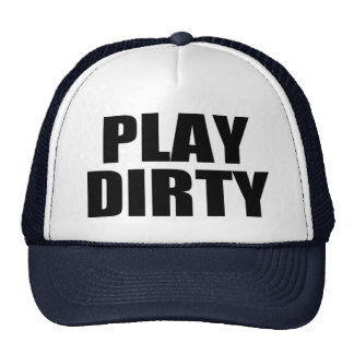 PLAY DIRTY TRUCKER HATS