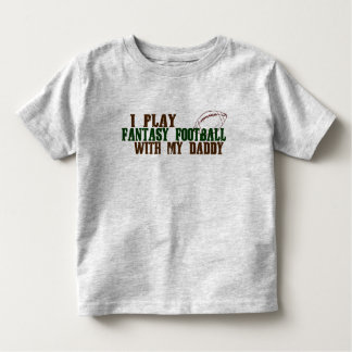 Play fantasy footbal with daddy toddler t-shirt