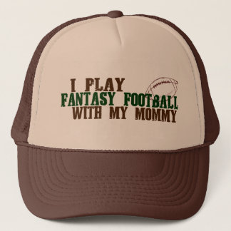 Play fantasy footbal with mommy trucker hat