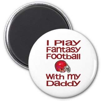 Play Fantasy Football with Daddy 2 Inch Round Magnet