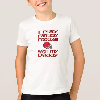 Play Fantasy Football with Daddy T-Shirt