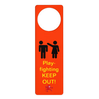 Play-fighting - KEEP OUT! message for Mom and Dad Door Knob Hanger