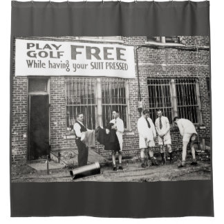 Play Golf Free (While Having Your Suit Pressed) Shower Curtain
