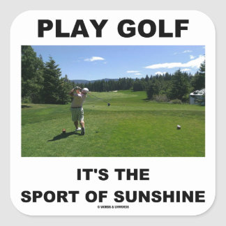 Play Golf It's The Sport Of Sunshine (Golf Course) Square Sticker