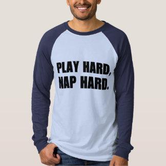 Play Hard, Nap Hard. T-shirt