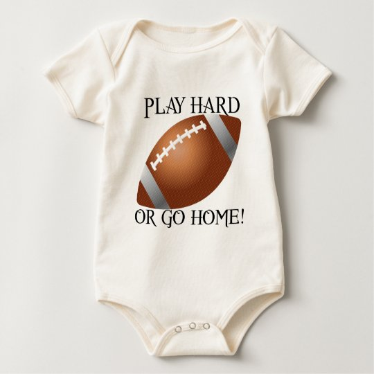 Play Hard or Go Home! Baby Bodysuit