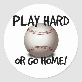 Play Hard or Go Home! Baseball Classic Round Sticker