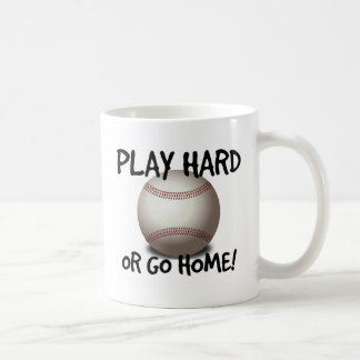 Play Hard or Go Home! Baseball Coffee Mug