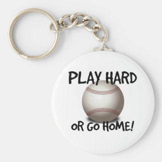 Play Hard or Go Home! Baseball Keychain